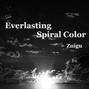 Everlasting Spiral Color/Zuigu