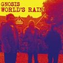 WORLD'S RAIN/GNOSIS