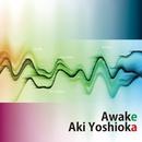 Awake/Aki Yoshioka