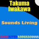 Sounds Living/Takuma Iwakawa