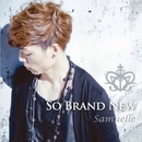SO BRAND NEW/Samuelle