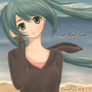at that time/Surwind feat.初音ミク