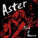Aster/Jack&Queen