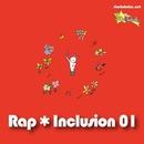 Rap★Inclusion↓01/ラップ★インクルージョン↓