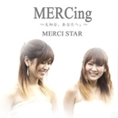 MERCing ~大切な、あなたへ。~/MERCI STAR