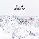 BLOW EP/Suzak