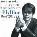 u-ya asaoka Legend Anniversary FlyBlue Best 2012/u-ya asaoka