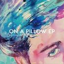 On a Pillow EP/Yudai Goto