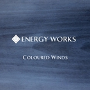COLOURED WINDS/ENERGY WORKS