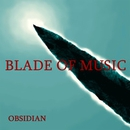 BLADE OF MUSIC/OBSIDIAN