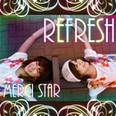 Refresh/MERCI STAR