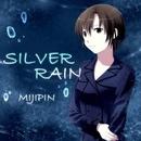SILVER RAIN/みじぴんP