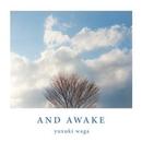 AND AWAKE/yuxuki waga