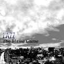 The Blame Game/Lazz
