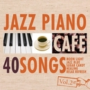 カフェで流れるジャズピアノBEST 40 Vol.2/Moonlight Jazz Blue & JAZZ PARADISE