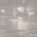Refrain/m:a.ture