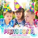 パーティBOSSA ~happy-happy-happy~/ボーイ・ミーツ・ガール