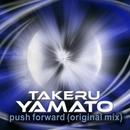push forward (original mix)/TAKERU YAMATO