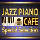 カフェで流れるJAZZピアノ Special Selection/Moonlight Jazz Blue & JAZZ PARADISE