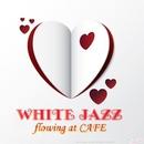 カフェで流れるホワイトJAZZ ~彼からの贈り物~/Moolight Jazz Blue