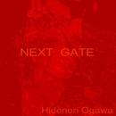 NEXT GATE/Hidenori Ogawa