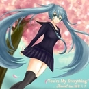 You're My Everything/Surwind feat.初音ミク