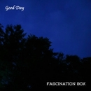 Good Day/FASCINATION BOX
