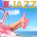 夏JAZZ Vol.2/JAZZ PARADISE & Moonlight Jazz Blue