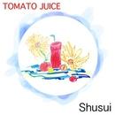 TOMATO JUICE/Shusui
