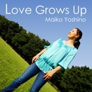 Love Grows Up/吉野麻衣子