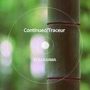 Continued/Traceur/KOU ASAMA