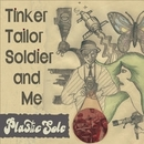 Tinker Tailor Soldier and Me/Plastic Sole