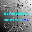 GROOVE TYPE-M2/HYPER GROOVE