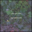 natureland/FASCINATION BOX