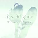 sky higher/Hidenori Ogawa
