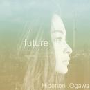 future log/Hidenori Ogawa