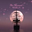 The Mermaid/雪白ましろ