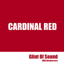 CARDINAL RED/Glint Of Sound