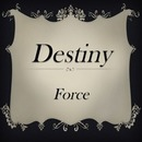 Destiny/Force