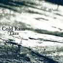 Cold Rain/Lazz
