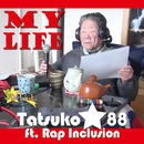 My Life/TATSUKO the 88