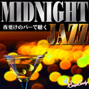 MIDNIGHT JAZZ ~夜更けのバーで聴く~/Moonlight Jazz Blue And JAZZ PARADISE