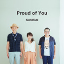 Proud of You/SANISAI