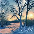 WINTER CAFE JAZZ ~ピアノが奏でる20のラブソング~/Moolight Jazz Blue