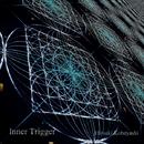 Inner Trigger/Hiroaki Kobayashi