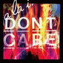 I Don't Care/a la i.
