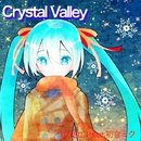 Crystal Valley/FOSSIL P feat.初音ミク