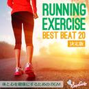 RUNNING & EXERCISE BEST BEAT 20 ~体と心を健康にするためのBGM~/Track Maker R