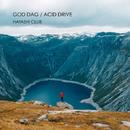GOD DAG/ACID DRIVE/HAYASHI CLUB