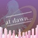 at dawn../文目(Ayame)